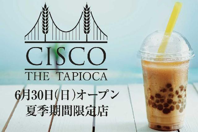 大人気ベーカリーが夏季限定店「シスコ・ザ・タピオカ」をオープン!
